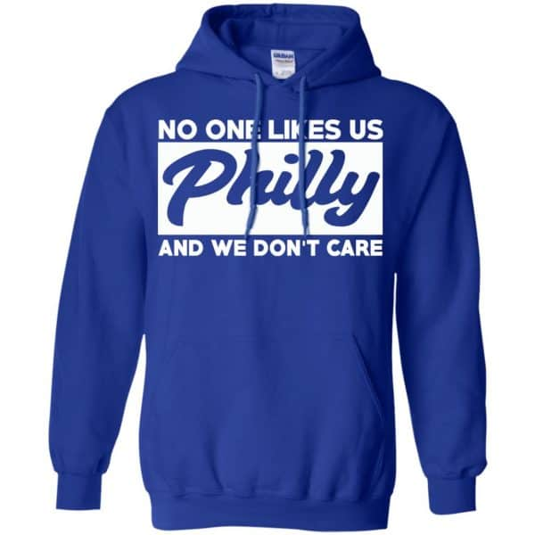 No One Likes Us Philly And We Don't Care Shirt, Hoodie, Tank Apparel 10