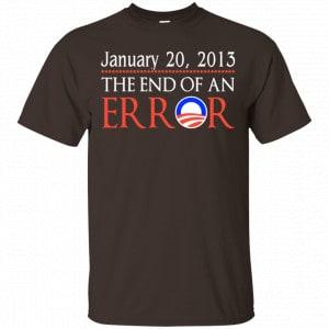 January 20, 2013 The End Of An Error Shirt, Hoodie, Tank
