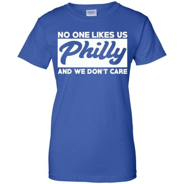 No One Likes Us Philly And We Don't Care Shirt, Hoodie, Tank Apparel 14