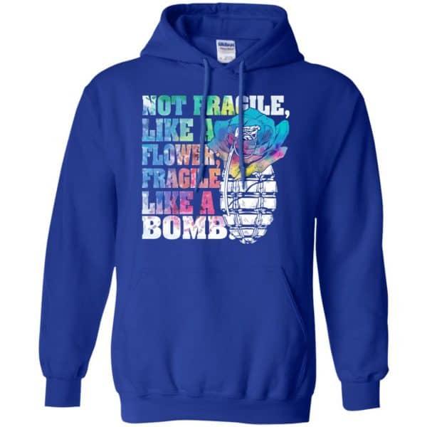 Not Fragile Like A Flower Fragile Like A Bomb T-Shirts, Hoodie, Tank Apparel 10