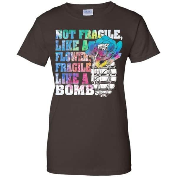 Not Fragile Like A Flower Fragile Like A Bomb T-Shirts, Hoodie, Tank Apparel 12