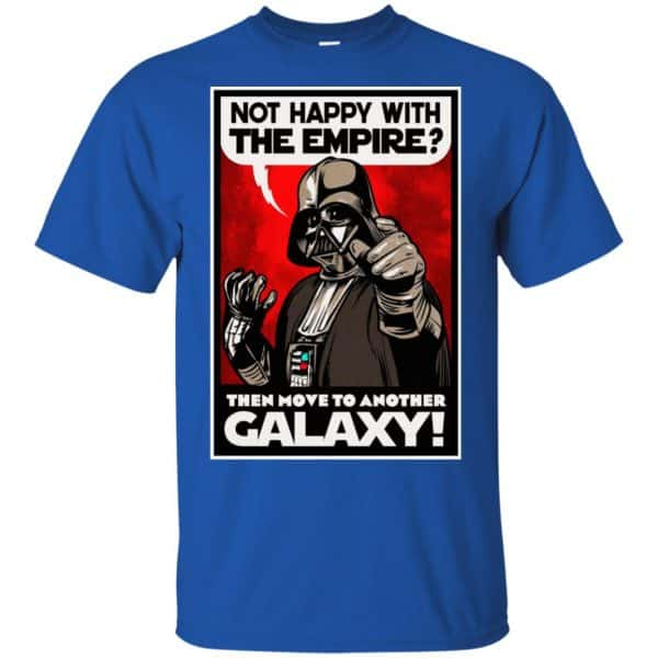 Darth Vader: Not Happy With The Empire Then Move To Another Galaxy T-Shirts, Hoodie, Tank Apparel 5