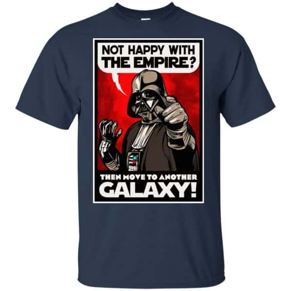 Darth Vader: Not Happy With The Empire Then Move To Another Galaxy T-Shirts, Hoodie, Tank Apparel 6