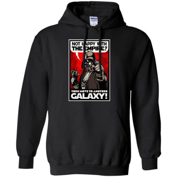 Darth Vader: Not Happy With The Empire Then Move To Another Galaxy T-Shirts, Hoodie, Tank Apparel 7