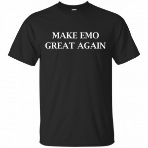 Make Emo Great Again Shirt, Hoodie, Tank Father's Day
