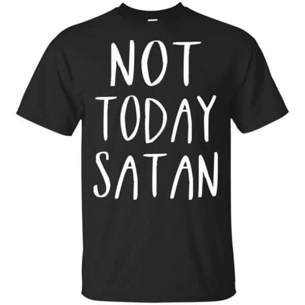 Not Today Satan Shirt, Hoodie, Tank Apparel 3