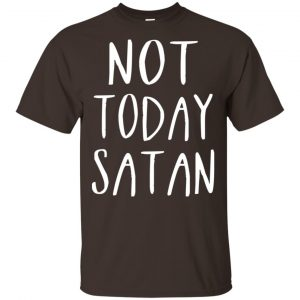 Not Today Satan Shirt, Hoodie, Tank Apparel 2