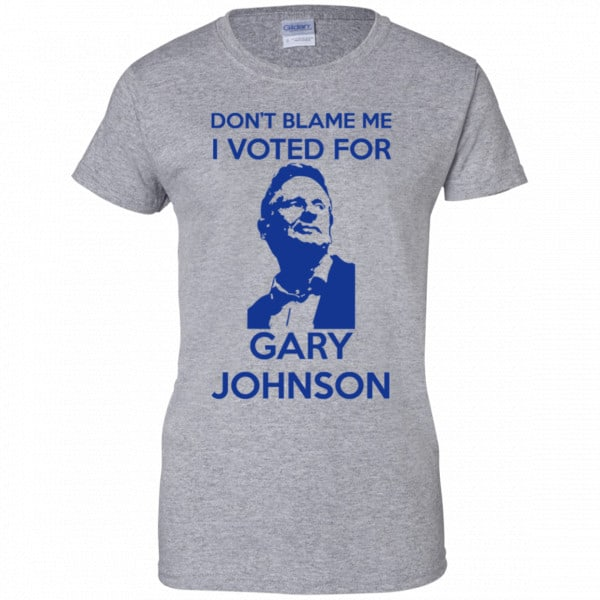 Don't Blame Me I Voted For Gary Johnson Shirt, Hoodie, Tank Father's Day 12