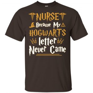 Nurse Because My Hogwarts Letter Never Came Shirt, Hoodie, Tank Apparel 2