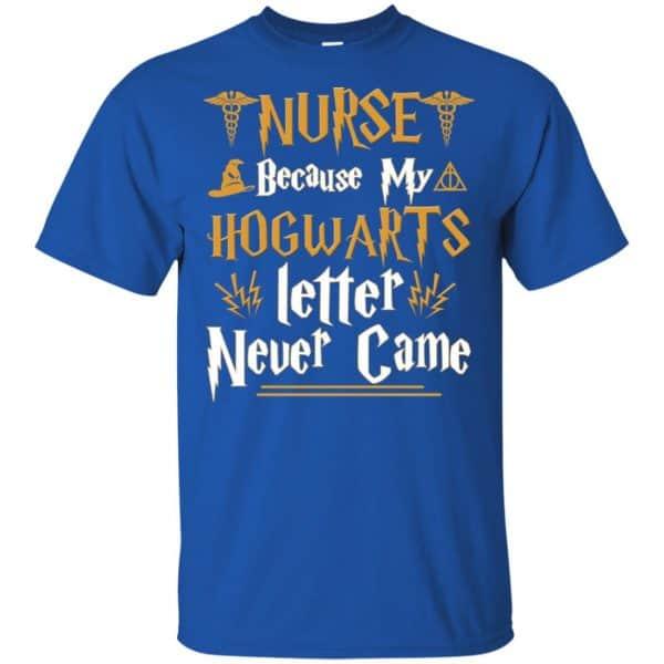 Nurse Because My Hogwarts Letter Never Came Shirt, Hoodie, Tank Apparel 5