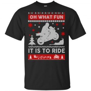 Motorbike Sweater Christmas Oh What Fun It Is To Ride T-Shirts, Hoodie, Sweater Apparel