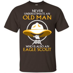 Never Underestimate An Old Man Who Is Also An Eagle Scout Shirt, Hoodie, Tank Apparel 2