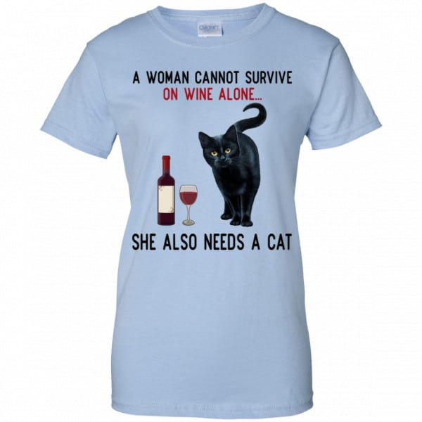 A Woman Cannot Survive On Wine Alone She Also Need A Cat Shirt, Hoodie, Tank Apparel