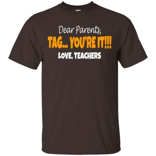 Dear Parents Tag You're It Love Teachers Shirt, Hoodie, Tank Apparel 4