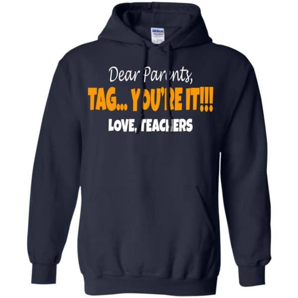 Dear Parents Tag You're It Love Teachers Shirt, Hoodie, Tank Apparel 8