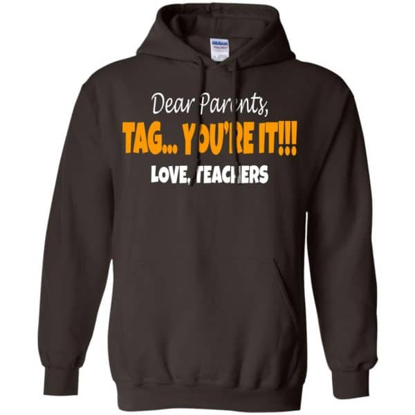 Dear Parents Tag You're It Love Teachers Shirt, Hoodie, Tank Apparel 9