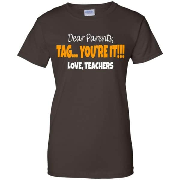 Dear Parents Tag You're It Love Teachers Shirt, Hoodie, Tank Apparel 12