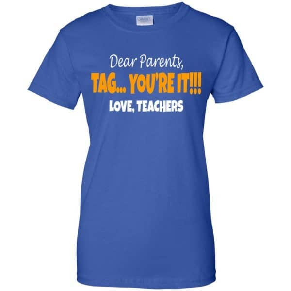 Dear Parents Tag You're It Love Teachers Shirt, Hoodie, Tank Apparel 14
