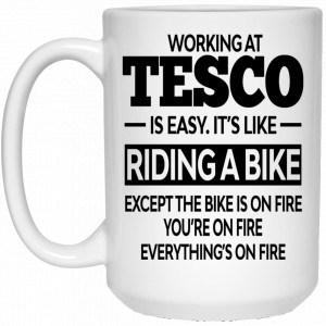 Working At Tesco Is Easy It's Like Riding A Bike Mug Coffee Mugs 2