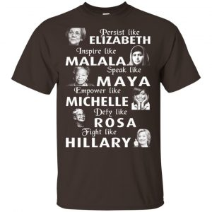 Persist Like Elizabeth Inspire Like Malala Speak Like Maya Shirt, Hoodie, Tank Apparel 2