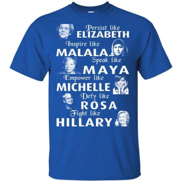Persist Like Elizabeth Inspire Like Malala Speak Like Maya Shirt, Hoodie, Tank Apparel 5