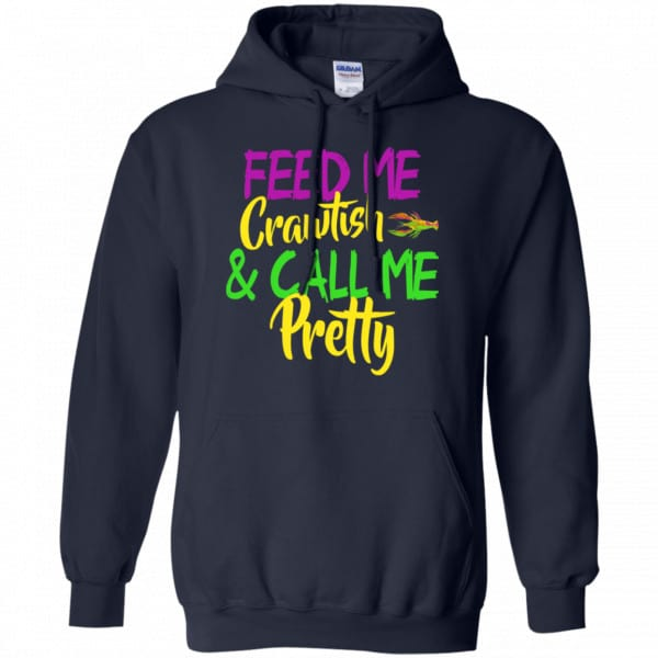 Feed Me Crawfish & Call Me Pretty Mardi Gras Shirt, Hoodie, Tank