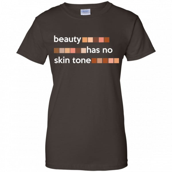 Beauty Has No Skin Tone Shirt, Hoodie, Tank