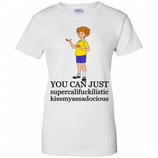Christopher Robin: You Can't Just Supercailifuckilistic Kissmyassadocious Shirt, Hoodie, Tank