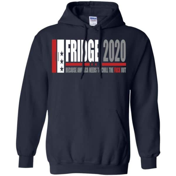 Fridge 2020 Because America Needs To Chill The Fuck Out T-Shirts, Hoodie, Tank Apparel 8