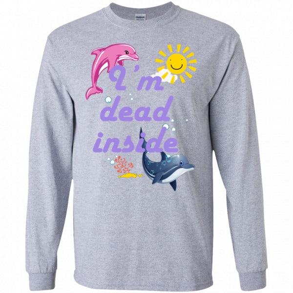 I Am Dead Inside Dolphins Shirt, Hoodie, Tank