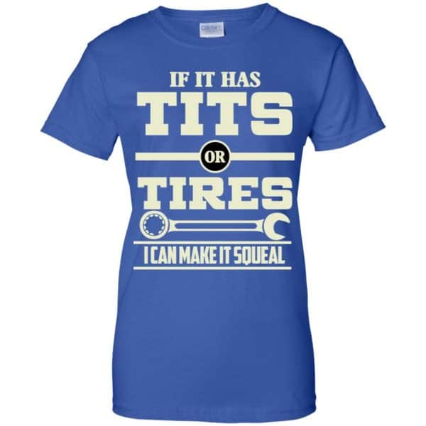 If It Has Tits Or Tires I Can Make It Squeal Shirt, Hoodie, Tank