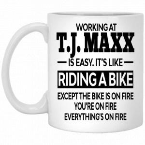 Working At T.J. Maxx Is Easy It's Like Riding A Bike Mug