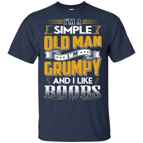 I'm A Simple Old Man I'm Grumpy And I Like Boobs Shirt, Hoodie, Tank Apparel 6