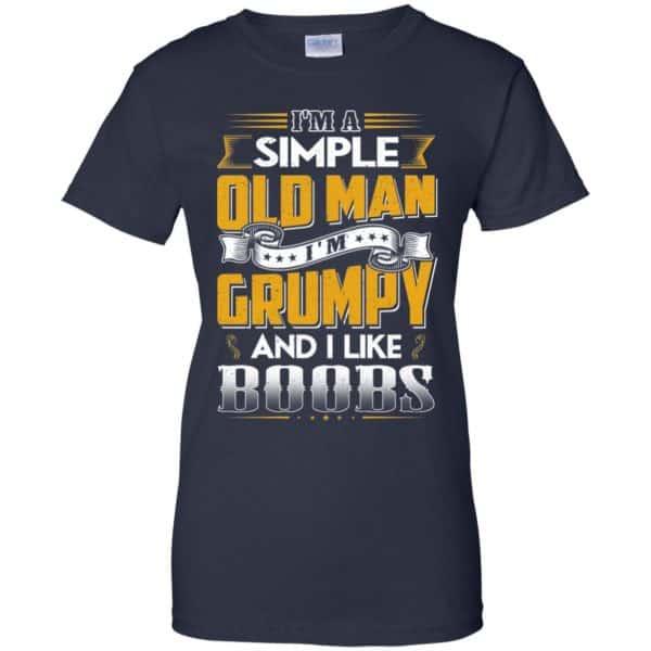 I'm A Simple Old Man I'm Grumpy And I Like Boobs Shirt, Hoodie, Tank Apparel 13