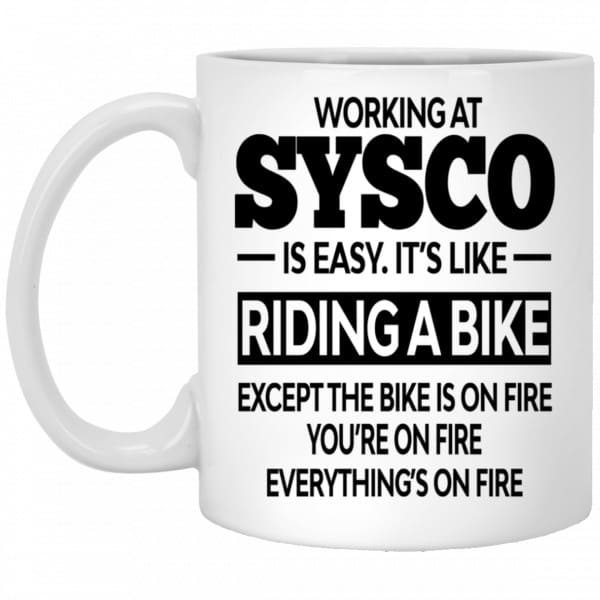 Working At Sysco Is Easy It's Like Riding A Bike Mug Coffee Mugs 3
