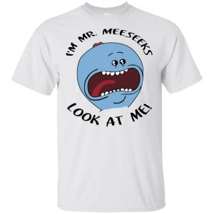 I'm Mr Meeseeks Look At Me Rick And Morty Shirt, Hoodie, Tank