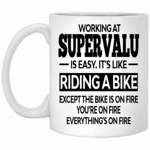 Working At SuperValu Is Easy It's Like Riding A Bike Mug Coffee Mugs