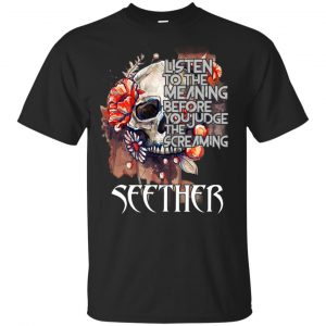 Seether: Listen To The Meaning Before You Judge The Screaming Seether T-Shirt, Hoodie, Tank Apparel