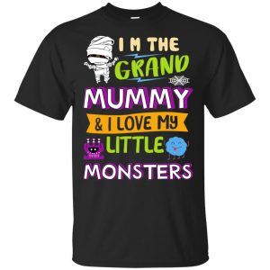 I'm The Grand Mummy & I Love My Little Monsters Shirt, Hoodie, Tank Apparel