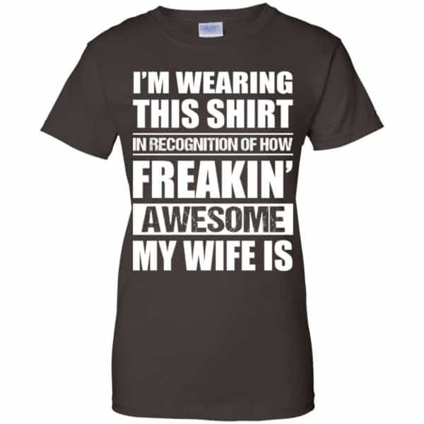 I'm Wearing This Shirt In Recognition Of How Freakin' Awesome My Wife Is Shirt, Hoodie, Tank Apparel 12