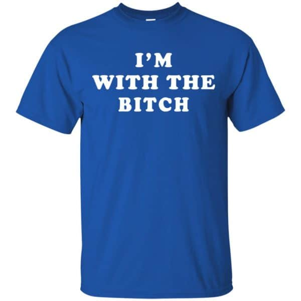 I'm With The Bitch Shirt, Hoodie, Tank Apparel 5