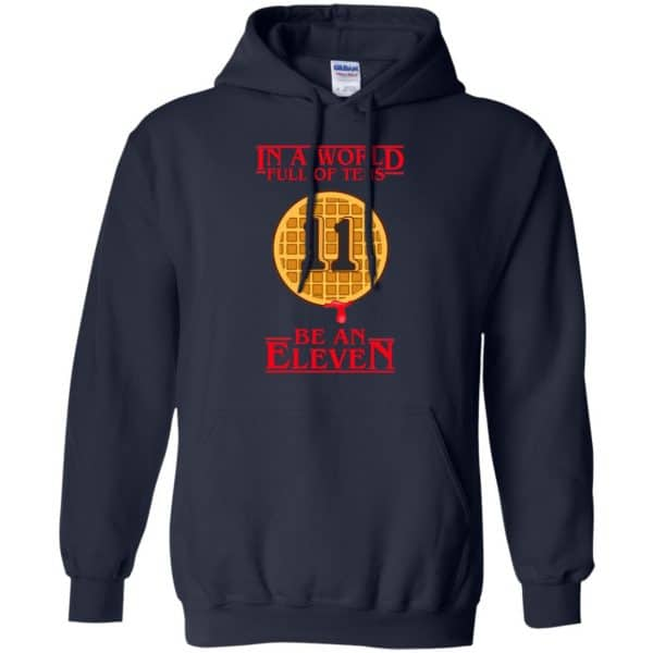 In A World Full Of Tens Be An Eleven Stranger Things T-Shirts, Hoodie, Tank Apparel 8