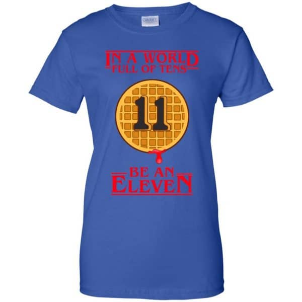 In A World Full Of Tens Be An Eleven Stranger Things T-Shirts, Hoodie, Tank Apparel 14
