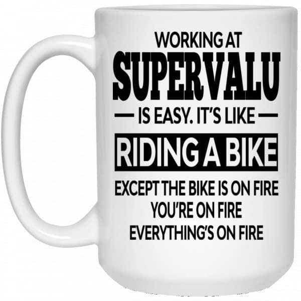 Working At SuperValu Is Easy It's Like Riding A Bike Mug Coffee Mugs 4