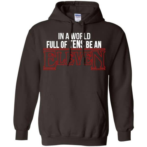 In A World Full Of Tens Be An Eleven Shirt, Hoodie, Tank Apparel 9