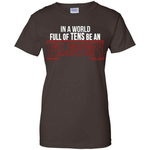 In A World Full Of Tens Be An Eleven Shirt, Hoodie, Tank Apparel 12