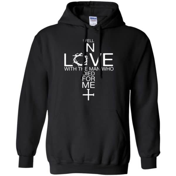 I Fell In Love With The Man Who Died For Me Shirt, Hoodie, Tank Apparel 7