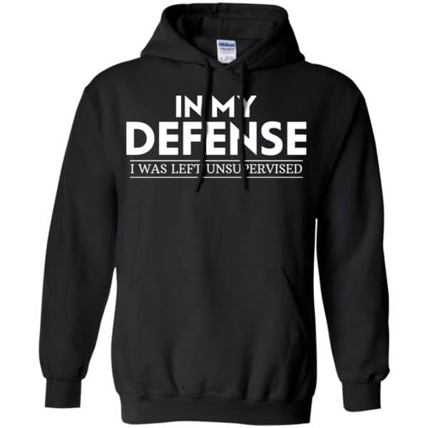 In My Defense I Was Left Unsupervised Shirt, Hoodie, Tank Apparel 7