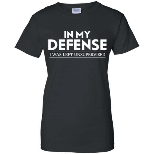 In My Defense I Was Left Unsupervised Shirt, Hoodie, Tank Apparel 11