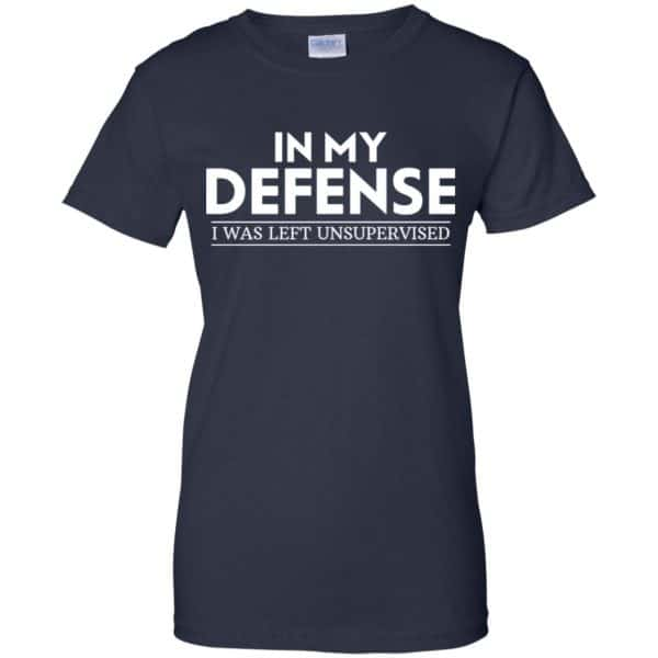 In My Defense I Was Left Unsupervised Shirt, Hoodie, Tank Apparel 13